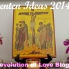 Lenten Ideas 2014 – Bringing Lent Home