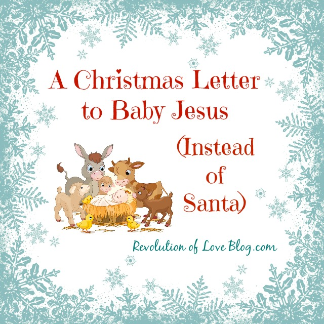 A Christmas Letter to Baby Jesus (Instead of Santa)
